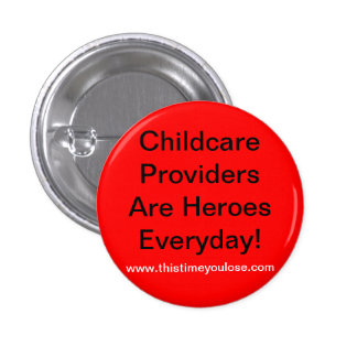 Button. Childcare Providers Are Heroes Everyday!