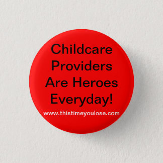 Button. Childcare Providers Are Heroes Everyday! Pinback Button