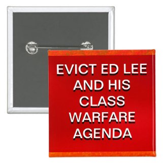 Button - Evict Ed Lee and his Class Warfare Agenda