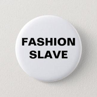 Button Fashion Slave
