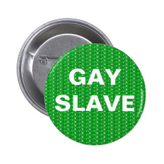 Button Gay Slave