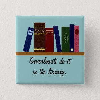 Button - Genealogists do it ...