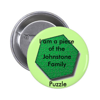 Button - I am a piece of the ___ Family puzzle