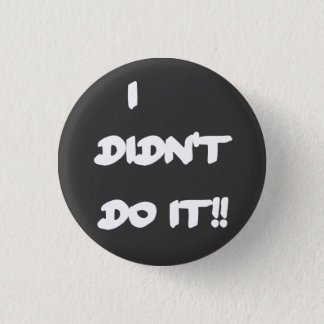 Button - I Didn't Do It!!