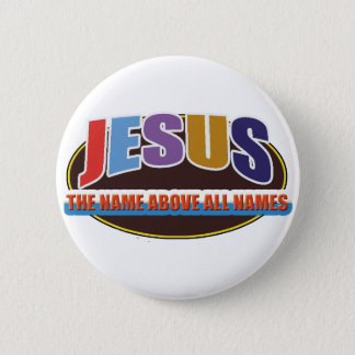 Button- Jesus, name above all names Pinback Button