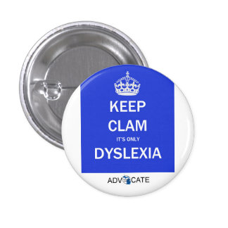 Button: Keep Clam It's Only Dyslexia Pinback Button