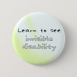 Button: Learn to see invisible disability Pinback Button