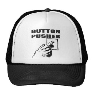 Button Pusher Funny T-shirts Gifts Trucker Hat