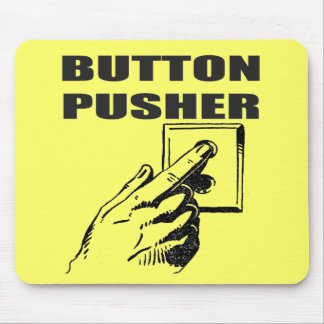 Button Pusher Funny T-shirts Gifts Mouse Pad