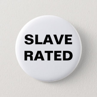 Button Slave Rated
