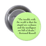 Button: The trouble with the world... 2 Inch Round Button