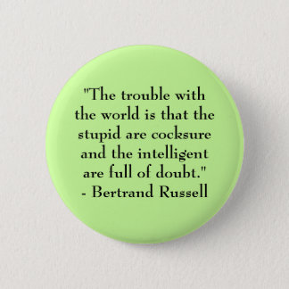 Button: The trouble with the world... Pinback Button