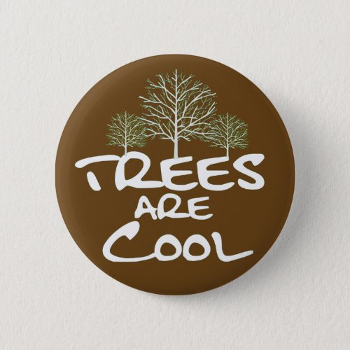 Button _ Trees are Cool