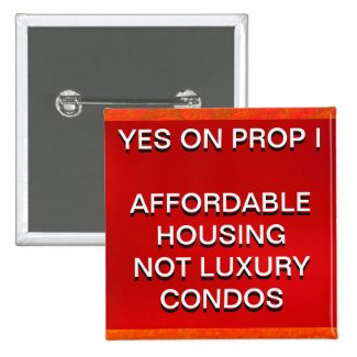 Button - YES ON PROP I - AFFORDABLE HOUSING