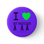 i [Love heart]  my besties    i [Love heart]  my besties    Buttons