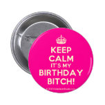 [Crown] keep calm it's my birthday bitch!  Buttons
