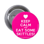 [Love heart] keep calm and eat some skittles!  Buttons