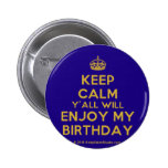 [Crown] keep calm y'all will enjoy my birthday  Buttons