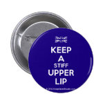 [UK Flag] keep a stiff upper lip  Buttons
