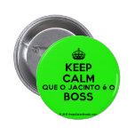 [Crown] keep calm que o jacinto é o boss  Buttons