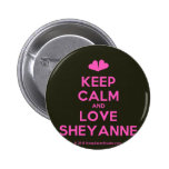 [Two hearts] keep calm and love sheyanne  Buttons