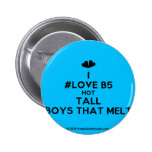 [Two hearts] i #love b5 hot tall boys that melt  Buttons