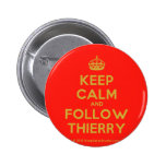 [Crown] keep calm and follow thierry  Buttons