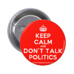 [Crown] keep calm and don't talk politics  Buttons