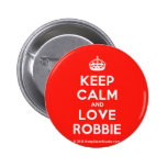 [Crown] keep calm and love robbie  Buttons