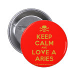 [Skull crossed bones] keep calm and love a aries  Buttons