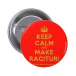 [Crown] keep calm and make racituri  Buttons