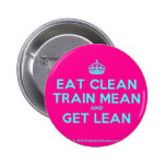 [Crown] eat clean train mean and get lean  Buttons