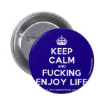 [Crown] keep calm and fucking enjoy life  Buttons