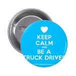[Love heart] keep calm and be a truck driver  Buttons