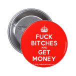 [Crown] fuck bitches and get money  Buttons