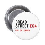Bread Street  Buttons