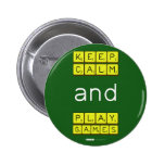 KEEP CALM and PLAY GAMES  Buttons