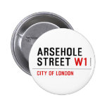 Arsehole Street  Buttons