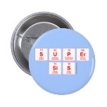 Super sis  Buttons