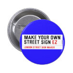 make your own street sign  Buttons