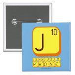 J JENNIFER'S PHONE  Buttons (square)