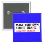 make your own street sign  Buttons (square)
