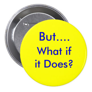 ButWhatifitDoes.info Pinback Button