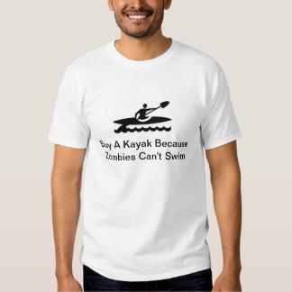 Buy A Kayak Because Zombies Can't Swim Tee Shirt