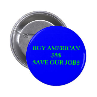 BUY AMERICAN AVE OUR JOB PINBACK BUTTONS