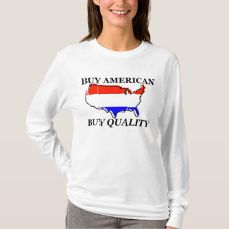 buy american buy quality T-Shirt