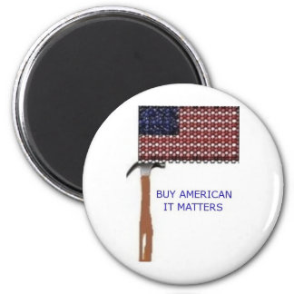 Buy American.  It matters 2 Inch Round Magnet