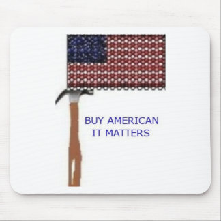 Buy American.  It matters Mouse Pads