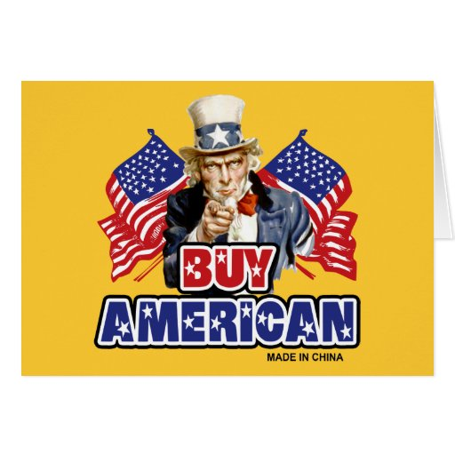 Buy American (Made In China) Card