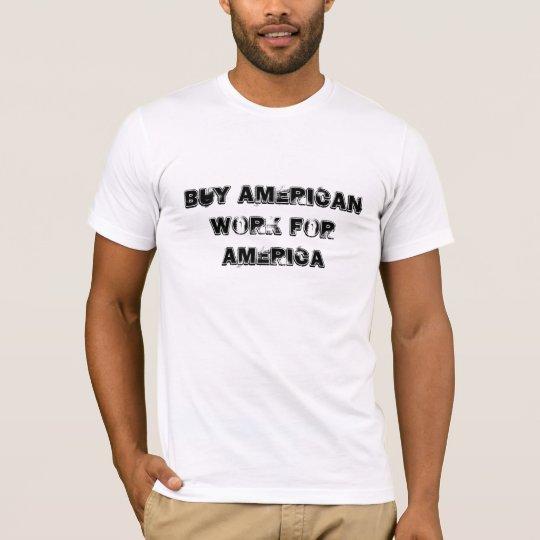 Buy AmericanWork for America T-Shirt
